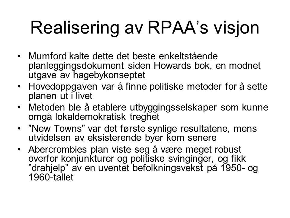 Realisering av RPAA's visjon Mumford kalte dette det beste enkeltstående planleggingsdokument siden Howards bok, en modnet utgave av hagebykonseptet H