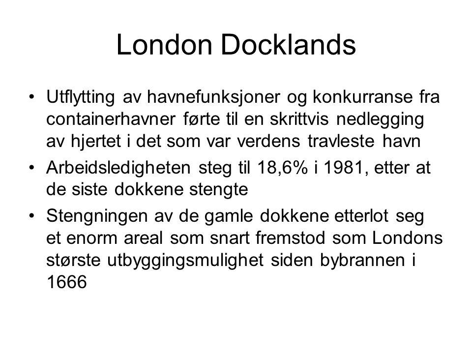 London Docklands Utflytting av havnefunksjoner og konkurranse fra containerhavner førte til en skrittvis nedlegging av hjertet i det som var verdens travleste havn Arbeidsledigheten steg til 18,6% i 1981, etter at de siste dokkene stengte Stengningen av de gamle dokkene etterlot seg et enorm areal som snart fremstod som Londons største utbyggingsmulighet siden bybrannen i 1666
