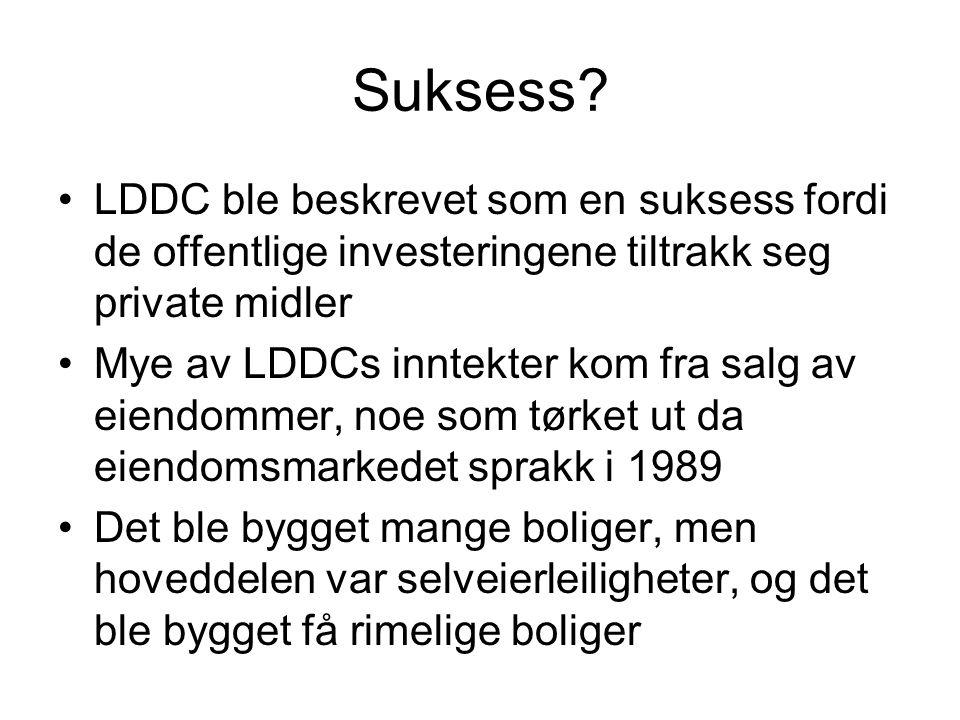 Suksess? LDDC ble beskrevet som en suksess fordi de offentlige investeringene tiltrakk seg private midler Mye av LDDCs inntekter kom fra salg av eiend