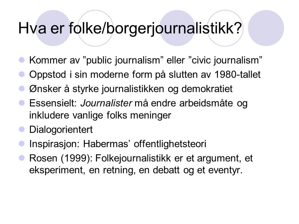 Hva er folke/borgerjournalistikk.