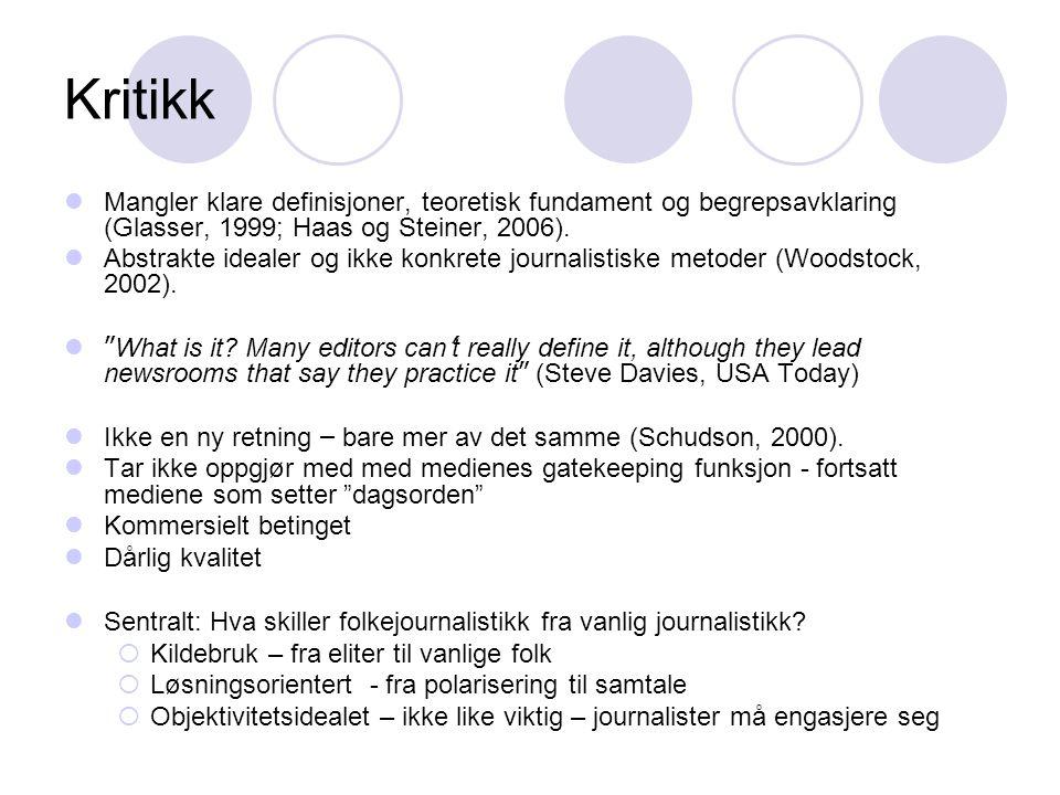 Kritikk Mangler klare definisjoner, teoretisk fundament og begrepsavklaring (Glasser, 1999; Haas og Steiner, 2006).