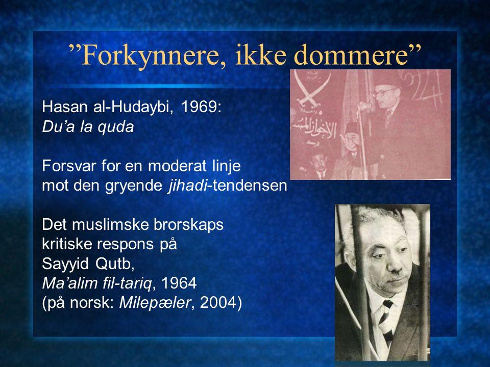 """""""Forkynnere, ikke dommere"""" Hasan al-Hudaybi, 1969: Du'a la quda Forsvar for en moderat linje mot den gryende jihadi-tendensen Det muslimske brorskaps"""