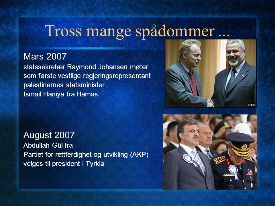 Tross mange spådommer... Mars 2007 statssekretær Raymond Johansen møter som første vestlige regjeringsrepresentant palestinernes statsminister Ismail