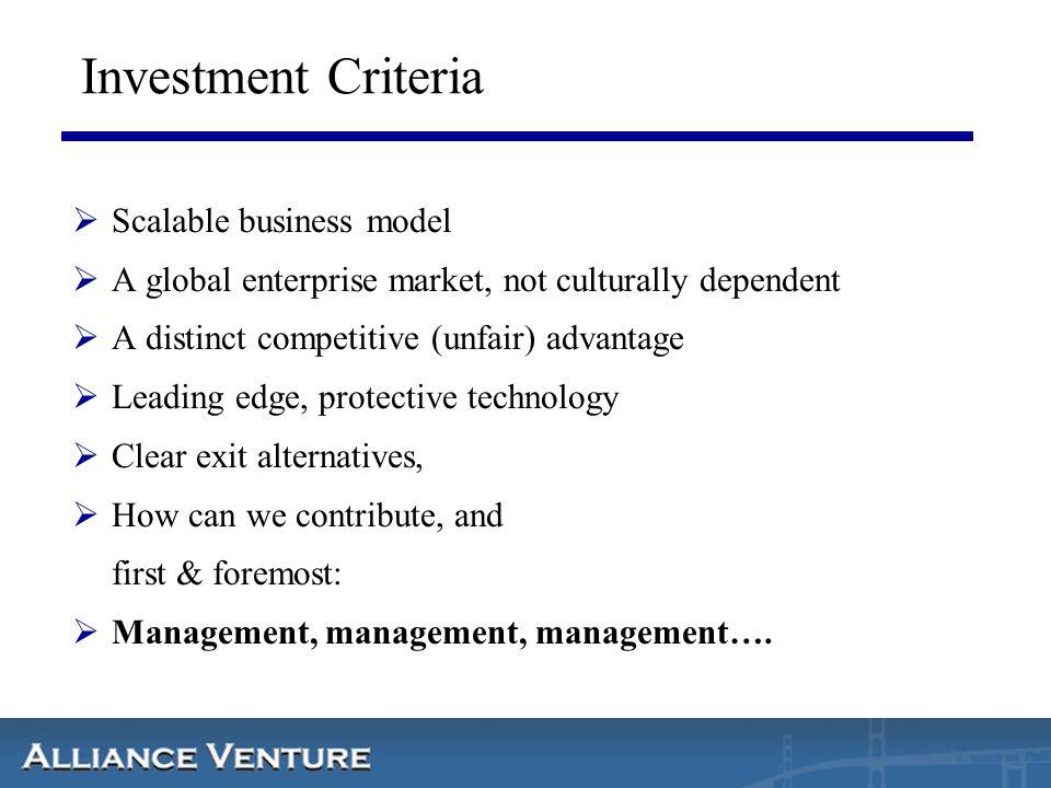 Investment Criteria  Scalable business model  A global enterprise market, not culturally dependent  A distinct competitive (unfair) advantage  Lea