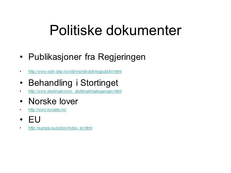 Politiske dokumenter Publikasjoner fra Regjeringen http://www.odin.dep.no/odin/norsk/dok/regpubl/bn.html Behandling i Stortinget http://www.stortinget
