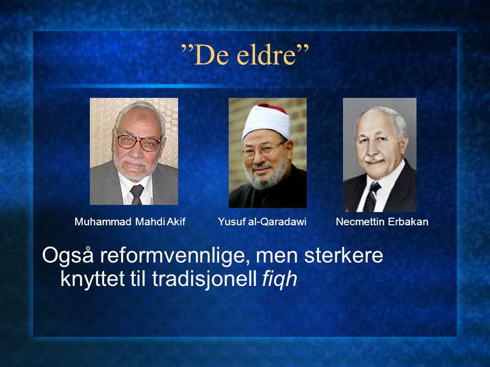 """""""De eldre"""" Også reformvennlige, men sterkere knyttet til tradisjonell fiqh Muhammad Mahdi AkifYusuf al-QaradawiNecmettin Erbakan"""