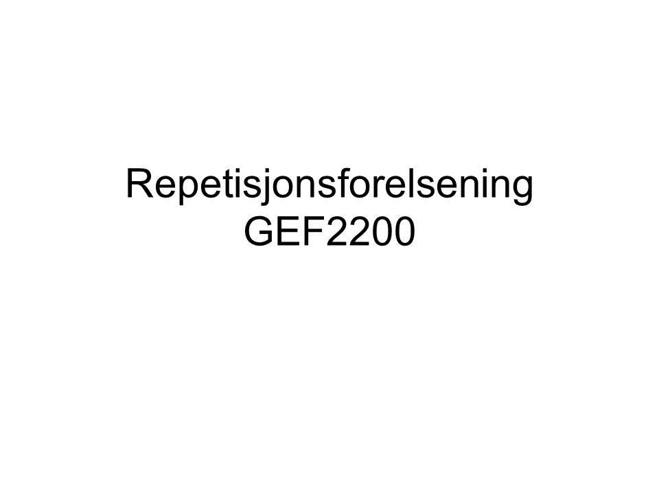 Repetisjonsforelsening GEF2200