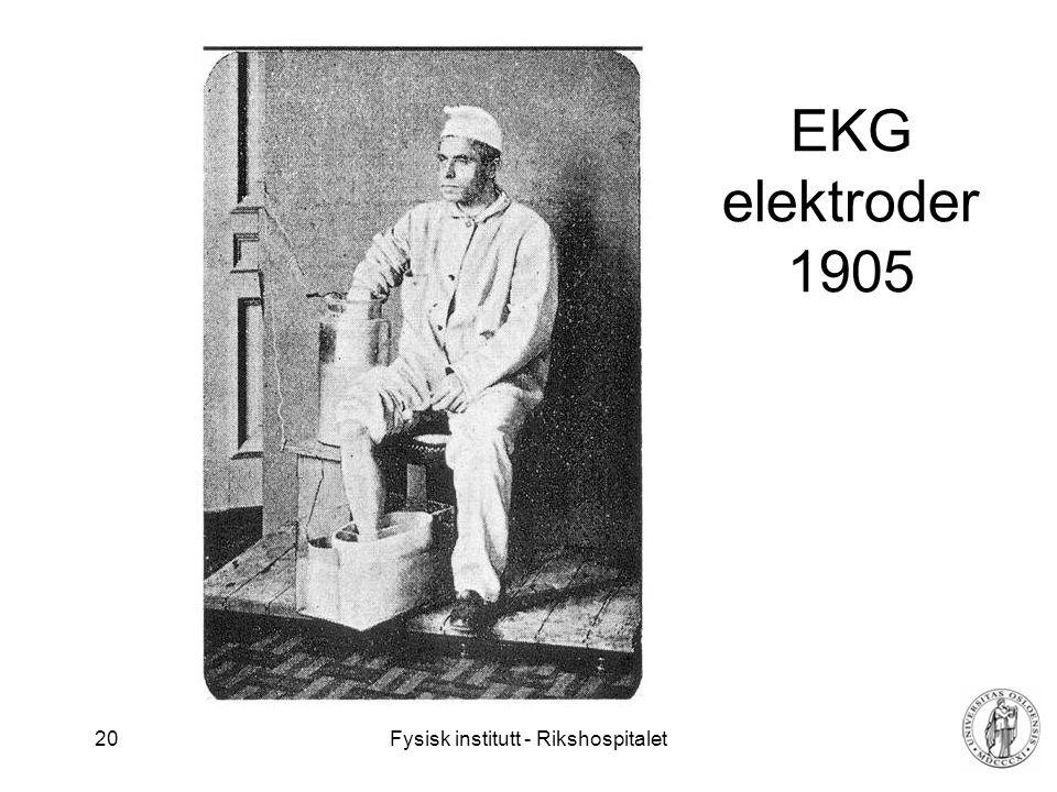 Fysisk institutt - Rikshospitalet 20 EKG elektroder 1905