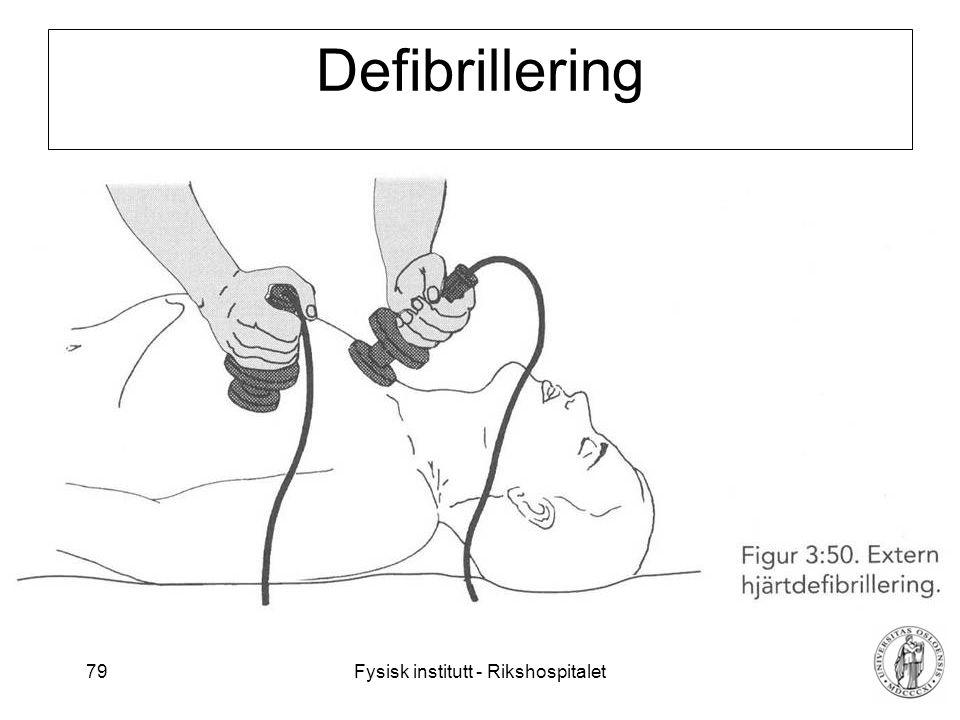 Fysisk institutt - Rikshospitalet 79 Defibrillering