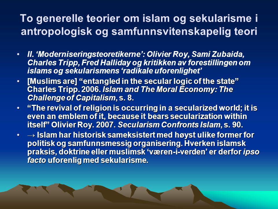 To generelle teorier om islam og sekularisme i antropologisk og samfunnsvitenskapelig teori II.