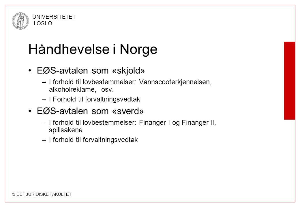 © DET JURIDISKE FAKULTET UNIVERSITETET I OSLO Håndhevelse i Norge EØS-avtalen som «skjold» –I forhold til lovbestemmelser: Vannscooterkjennelsen, alko