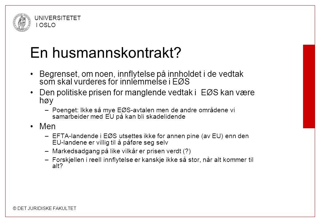 © DET JURIDISKE FAKULTET UNIVERSITETET I OSLO En husmannskontrakt? Begrenset, om noen, innflytelse på innholdet i de vedtak som skal vurderes for innl