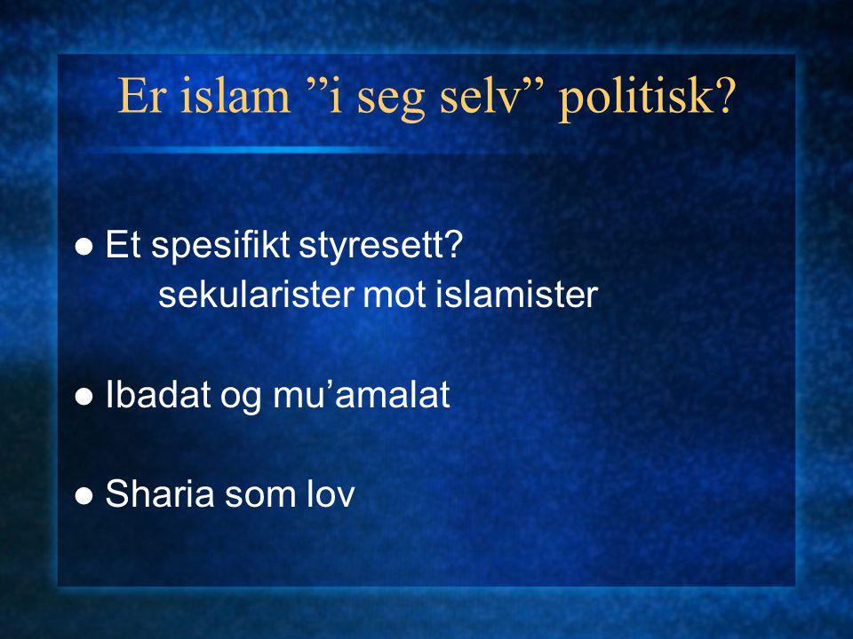 """Er islam """"i seg selv"""" politisk? Historisk: Vokste fram ved makta, i motsetning til kristendommen Forskjellen kan overdrives: - Det islamske riket var"""