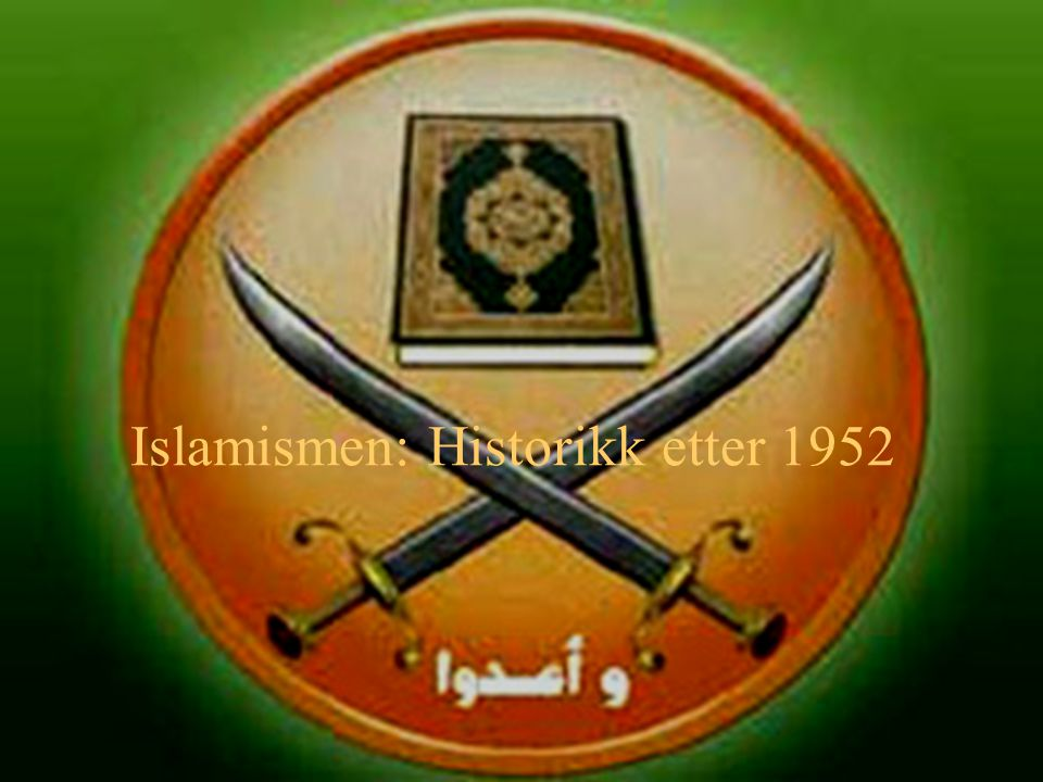Islamismen: Historikk etter 1952