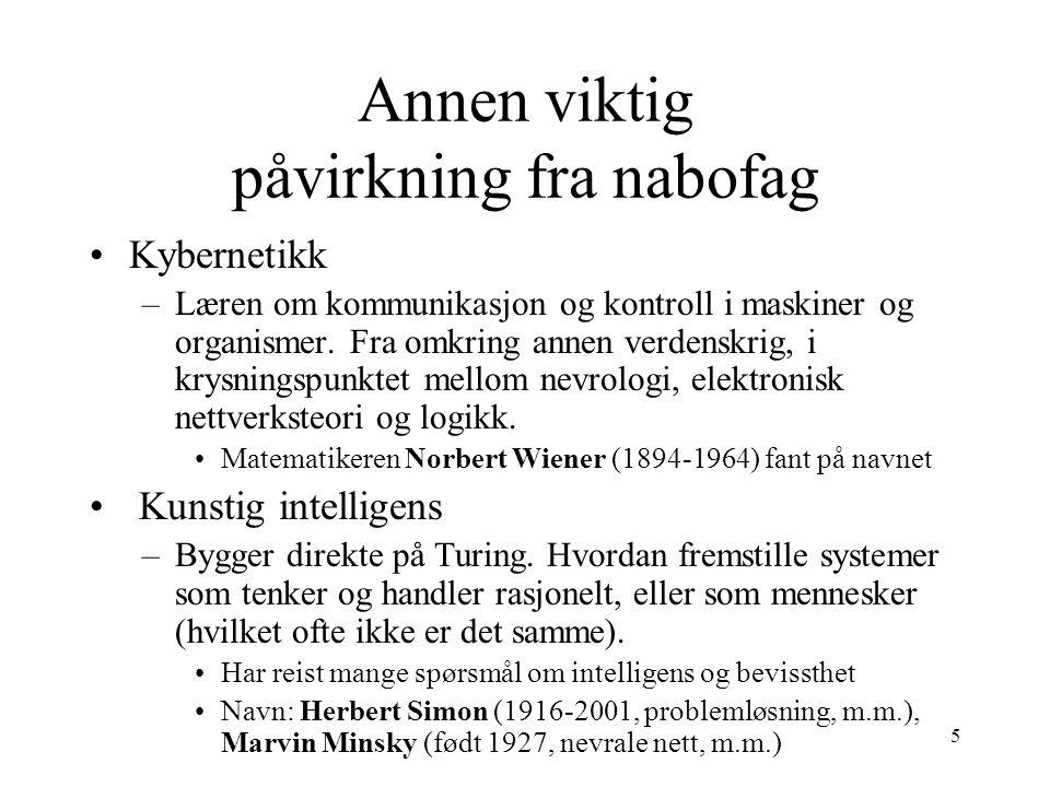 6 Annen viktig påvirkning fra nabofag Lingvistikk. Viktig mann: Noam Chomsky (født 1928).