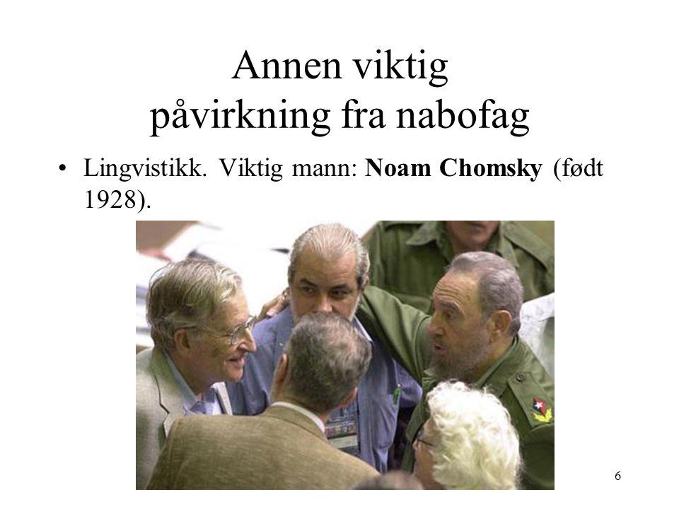 7 Annen viktig påvirkning fra nabofag På 1950-tallet hadde Chomsky tre idéer som var betydningsfulle for psykologi –Utgangspunkt: Vi kan ha mentale tilstander (bevisst og ubevisst) som antagelser, tvil, etc.