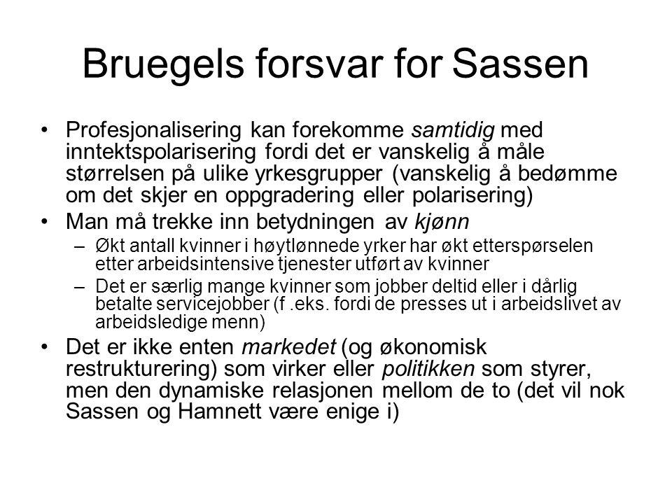 Bruegels forsvar for Sassen Profesjonalisering kan forekomme samtidig med inntektspolarisering fordi det er vanskelig å måle størrelsen på ulike yrkes