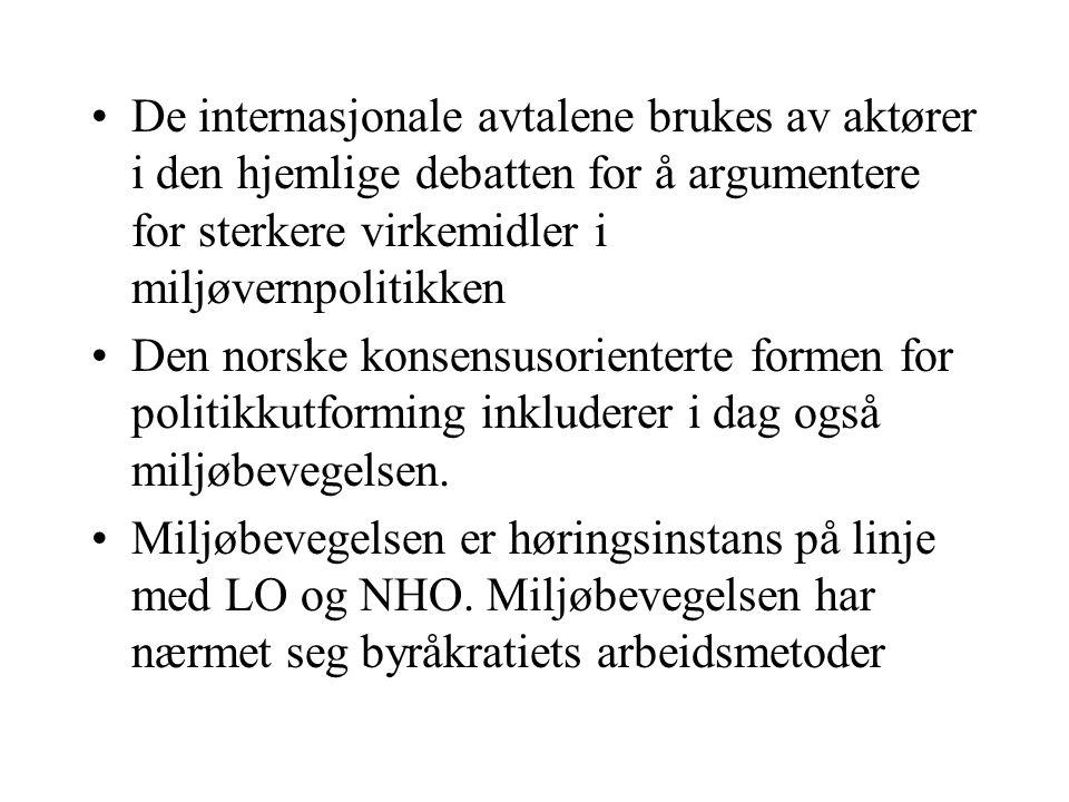 De internasjonale avtalene brukes av aktører i den hjemlige debatten for å argumentere for sterkere virkemidler i miljøvernpolitikken Den norske konse