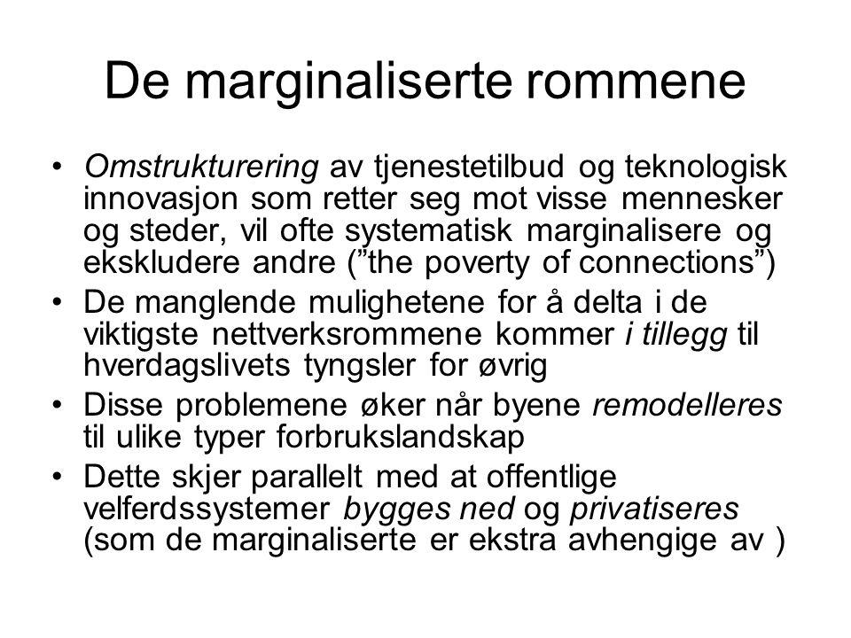 De marginaliserte rommene Omstrukturering av tjenestetilbud og teknologisk innovasjon som retter seg mot visse mennesker og steder, vil ofte systemati