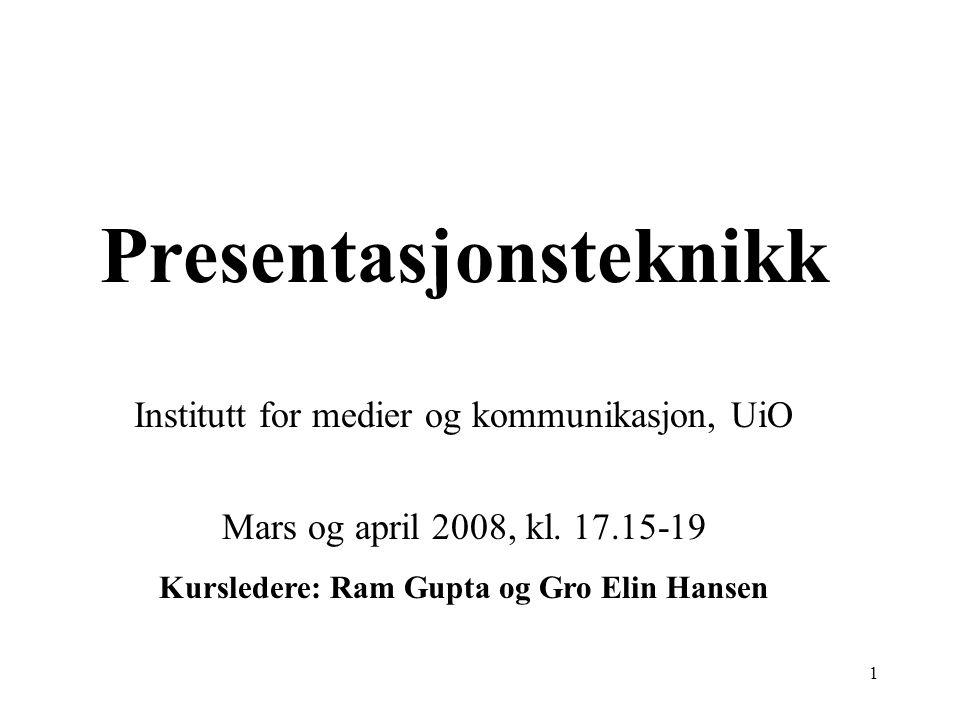 1 Presentasjonsteknikk Institutt for medier og kommunikasjon, UiO Mars og april 2008, kl.