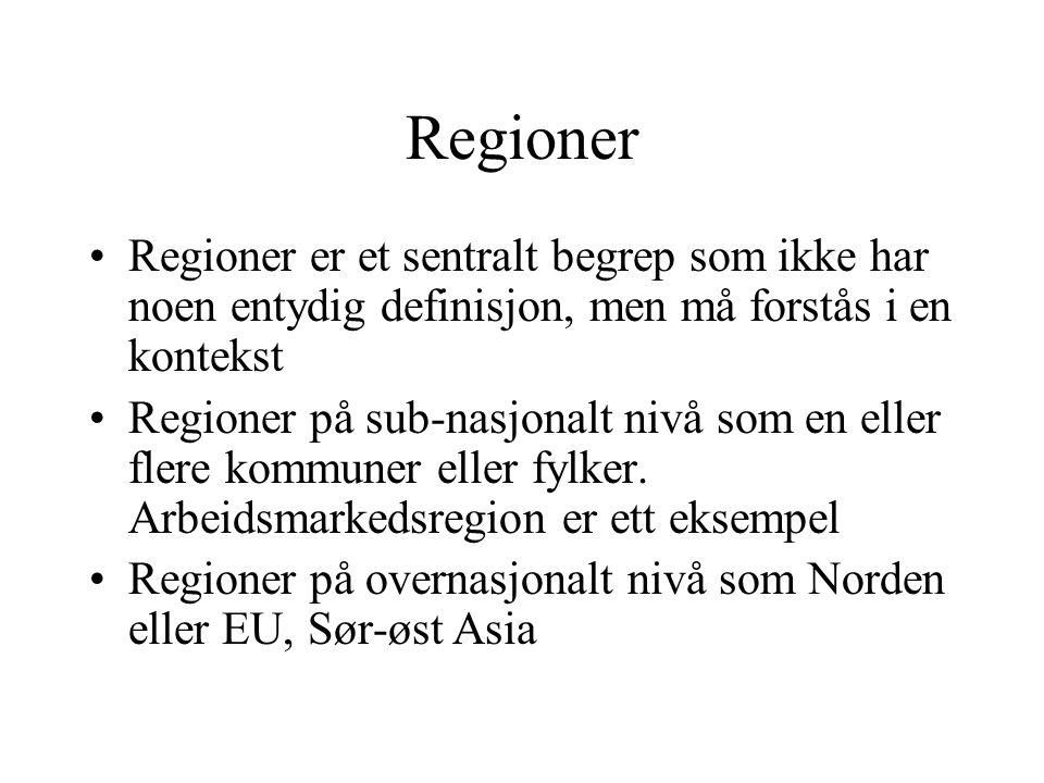 Regioner Regioner er et sentralt begrep som ikke har noen entydig definisjon, men må forstås i en kontekst Regioner på sub-nasjonalt nivå som en eller