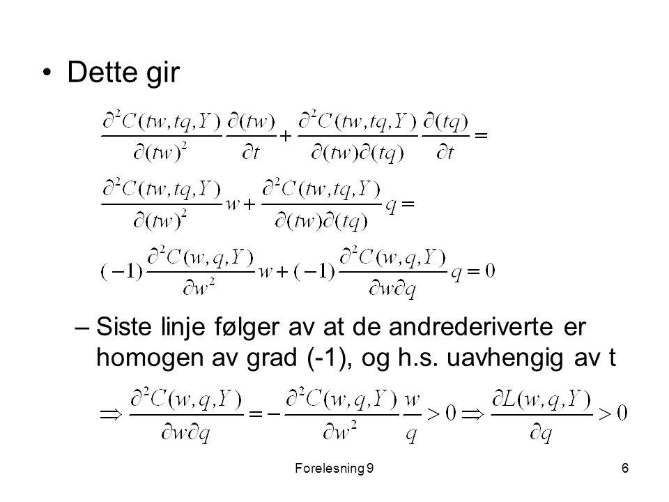 Forelesning 96 Dette gir –Siste linje følger av at de andrederiverte er homogen av grad (-1), og h.s.