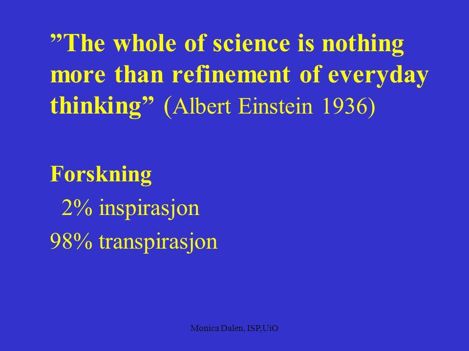 Monica Dalen, ISP,UiO  1980-90 årene: Differensieringsstudier (Dalen 1984, Nilsen 1992, Skaalvik og Fossen 1995)  Læreplanstudier (Individuelle lære