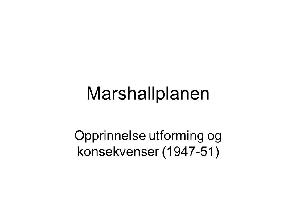 Marshallplanen Opprinnelse utforming og konsekvenser (1947-51)
