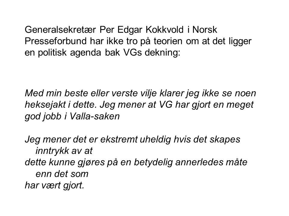 Generalsekretær Per Edgar Kokkvold i Norsk Presseforbund har ikke tro på teorien om at det ligger en politisk agenda bak VGs dekning: Med min beste el