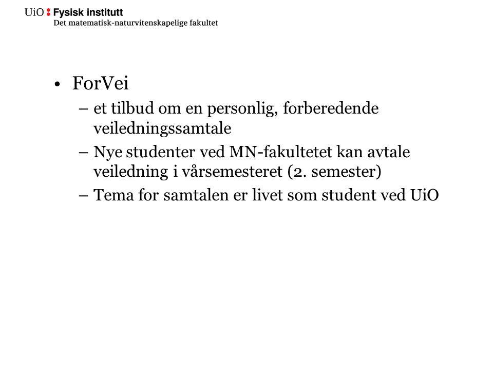 ForVei –et tilbud om en personlig, forberedende veiledningssamtale –Nye studenter ved MN-fakultetet kan avtale veiledning i vårsemesteret (2.