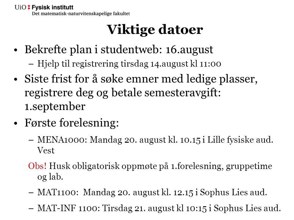 Pålogging studentweb I år er det ny selvbetjeninsløsning for brukernavn og passord: http://www.uio.no/for- ansatte/arbeidsstotte/sta/studiestart/selvbetjening.htmlhttp://www.uio.no/for- ansatte/arbeidsstotte/sta/studiestart/selvbetjening.html IT-helpdesk i Kristian Ottesens hus it-support@uio.no MN-studieinfo i Vilhelm Bjerknes´ hus -utvidet åpningstid kl.