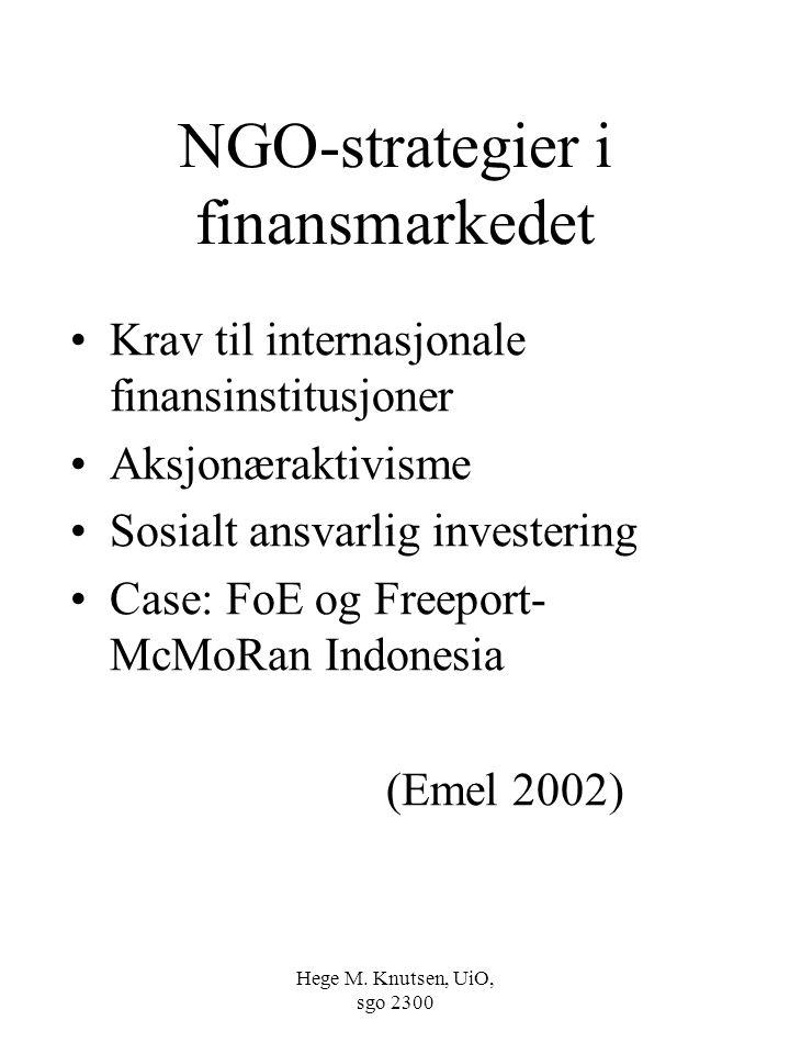 Hege M. Knutsen, UiO, sgo 2300 NGO-strategier i finansmarkedet Krav til internasjonale finansinstitusjoner Aksjonæraktivisme Sosialt ansvarlig investe