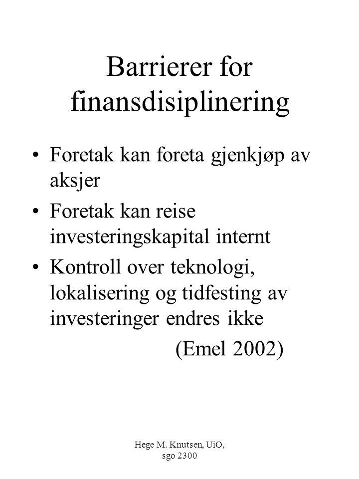 Hege M. Knutsen, UiO, sgo 2300 Barrierer for finansdisiplinering Foretak kan foreta gjenkjøp av aksjer Foretak kan reise investeringskapital internt K