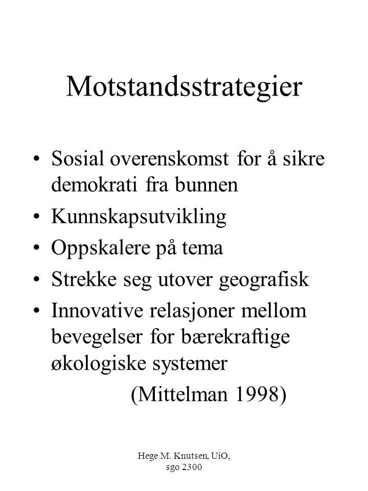 Hege M. Knutsen, UiO, sgo 2300 Motstandsstrategier Sosial overenskomst for å sikre demokrati fra bunnen Kunnskapsutvikling Oppskalere på tema Strekke