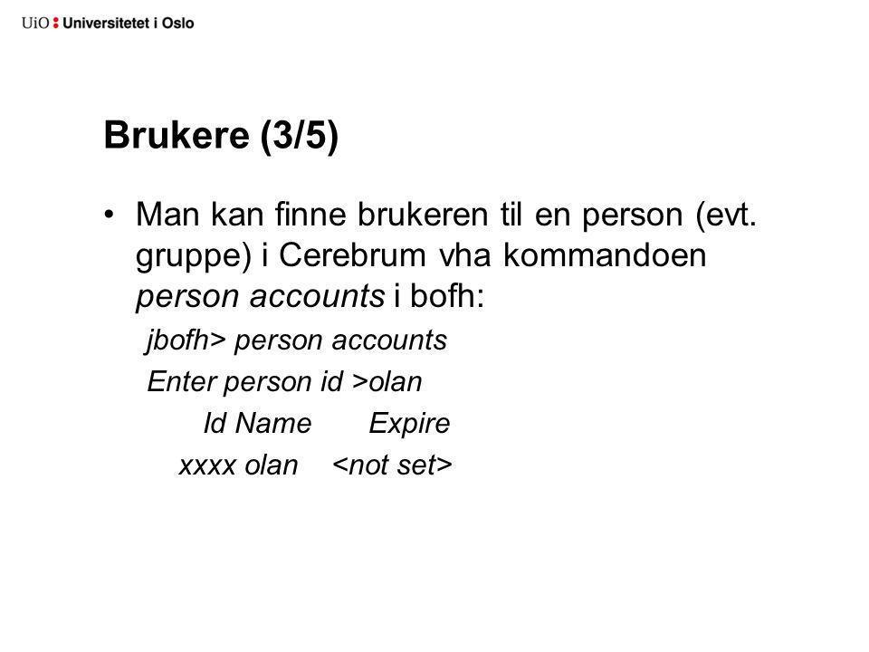 Brukere (3/5) Man kan finne brukeren til en person (evt.