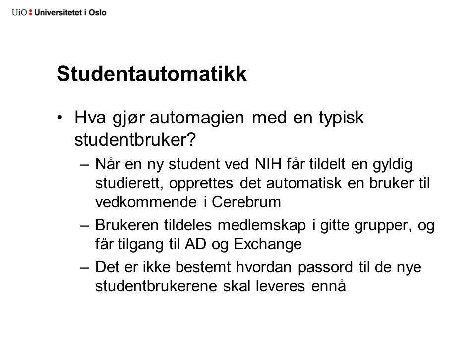 Studentautomatikk Hva gjør automagien med en typisk studentbruker.
