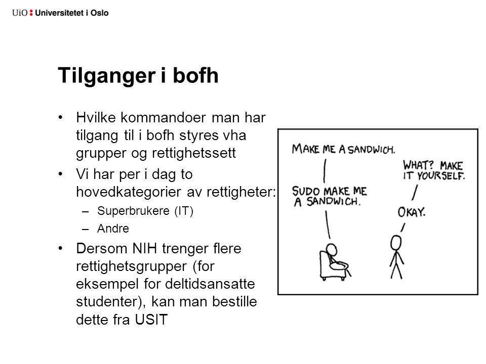 bofh: Tips og triks (1/3) Hjelp –Kommandogruppen help er en bra start help person vil f.eks.
