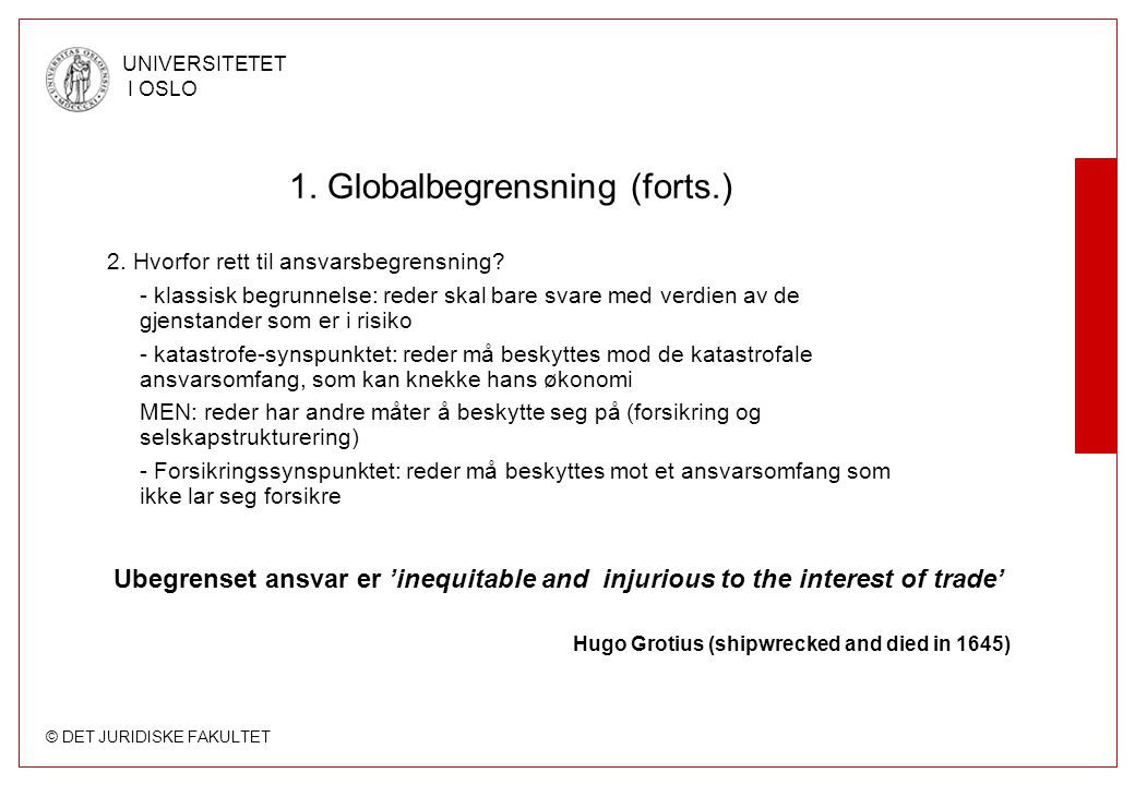 © DET JURIDISKE FAKULTET UNIVERSITETET I OSLO 1.Globalbegrensning (forts.) 3.