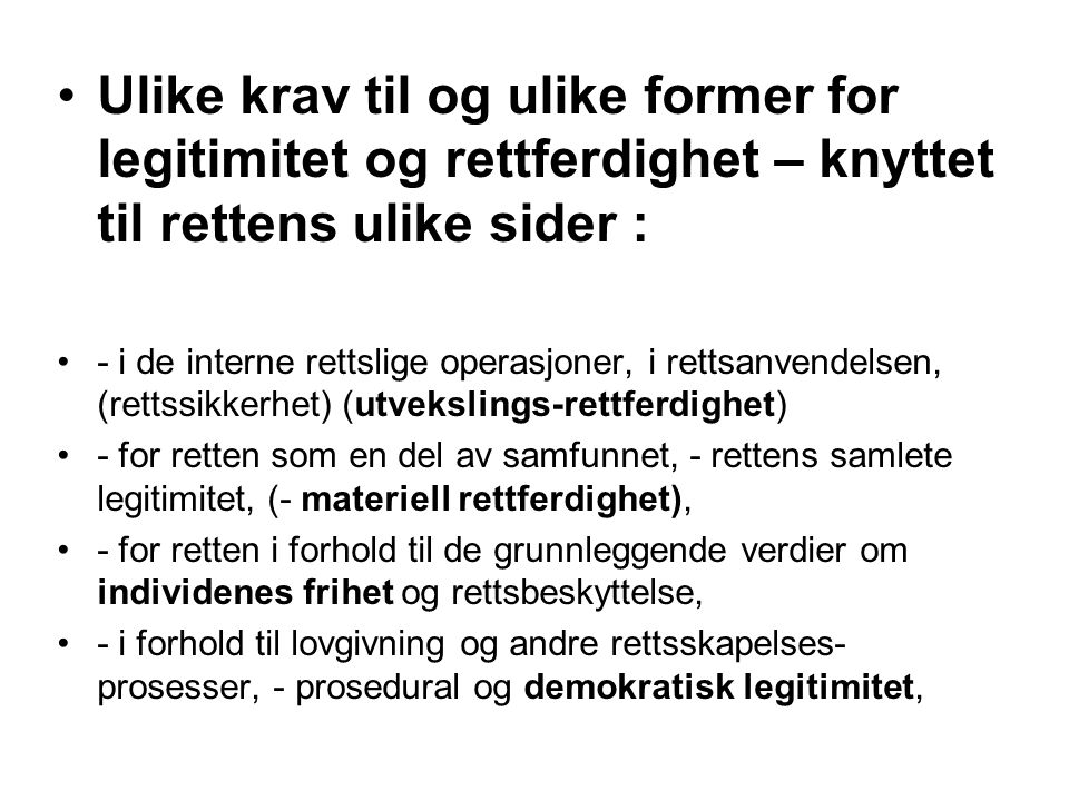 Parallelle håndhevingsorganer : Menneskerettigheter : Norsk lov, EMK, FN-konvensjonene, Norske domstoler, dept., UDI, UN osv., EMD FNs mrh-komiteer, UNHCR……… Handel, konkurranse : Norske domstoler, konkurr.tils., dept…….