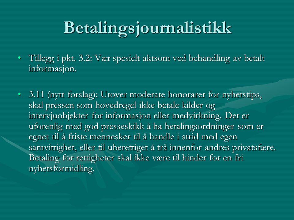 Betalingsjournalistikk Tillegg i pkt. 3.2: Vær spesielt aktsom ved behandling av betalt informasjon.Tillegg i pkt. 3.2: Vær spesielt aktsom ved behand