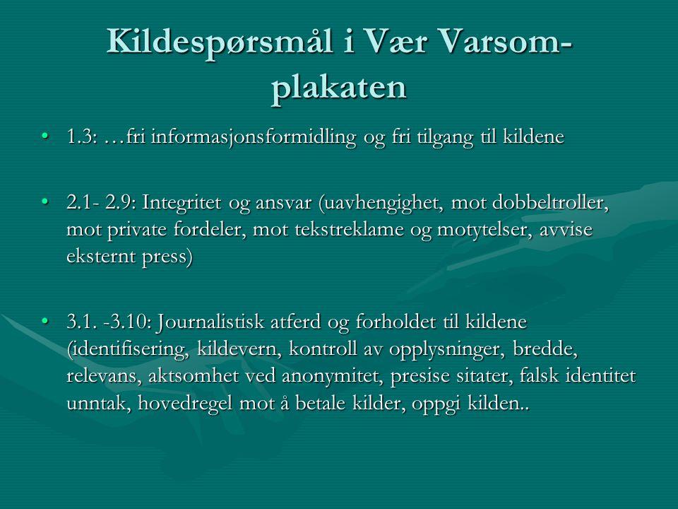 Kildespørsmål i Vær Varsom- plakaten 1.3: …fri informasjonsformidling og fri tilgang til kildene1.3: …fri informasjonsformidling og fri tilgang til ki