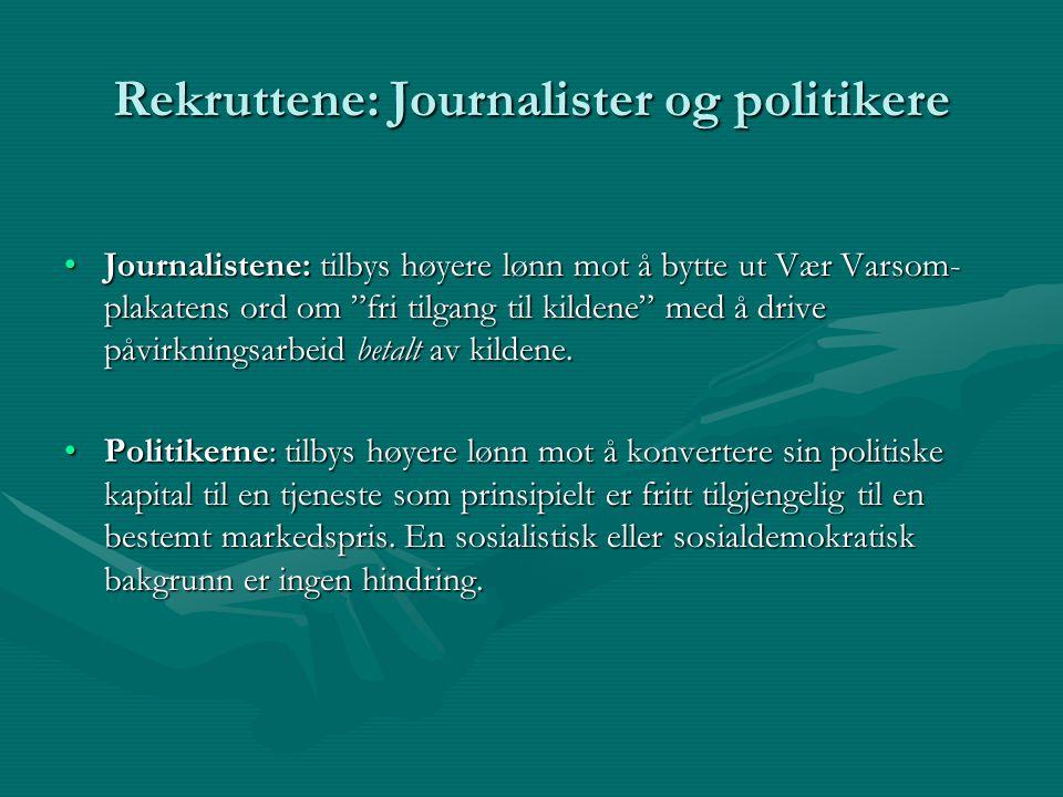 """Rekruttene: Journalister og politikere Journalistene: tilbys høyere lønn mot å bytte ut Vær Varsom- plakatens ord om """"fri tilgang til kildene"""" med å d"""