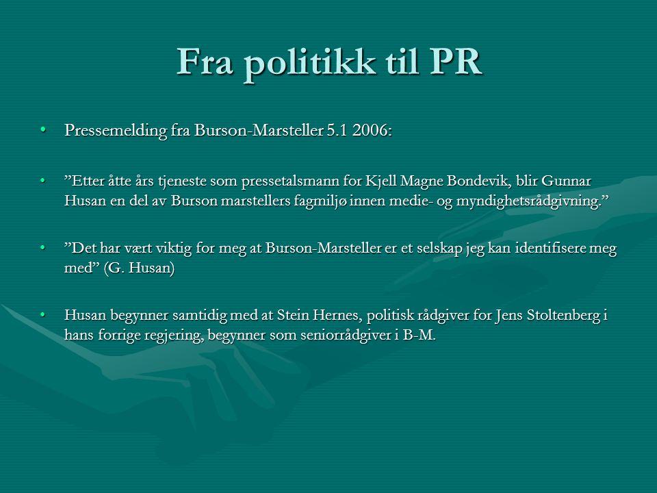 """Fra politikk til PR Pressemelding fra Burson-Marsteller 5.1 2006:Pressemelding fra Burson-Marsteller 5.1 2006: """"Etter åtte års tjeneste som pressetals"""