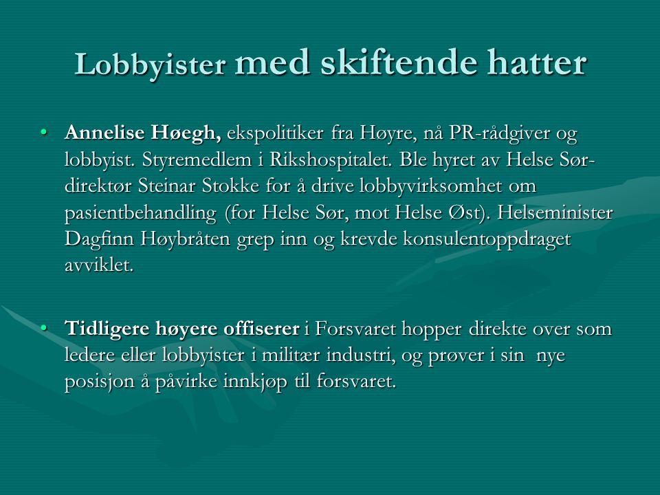 Lobbyister med skiftende hatter Annelise Høegh, ekspolitiker fra Høyre, nå PR-rådgiver og lobbyist. Styremedlem i Rikshospitalet. Ble hyret av Helse S