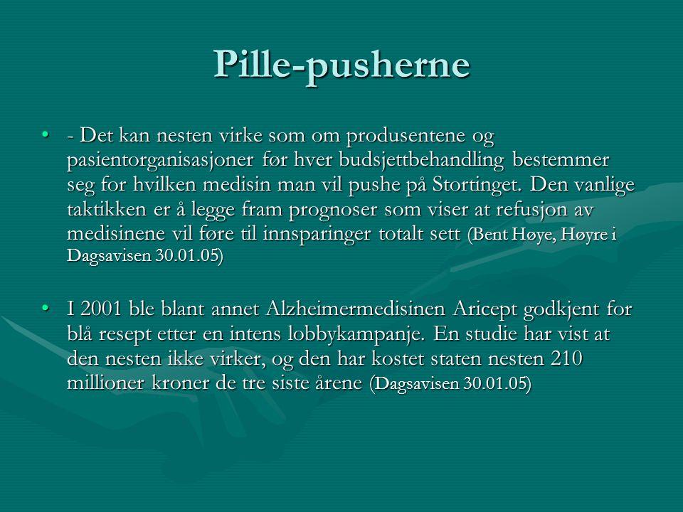 Pille-pusherne - Det kan nesten virke som om produsentene og pasientorganisasjoner før hver budsjettbehandling bestemmer seg for hvilken medisin man v