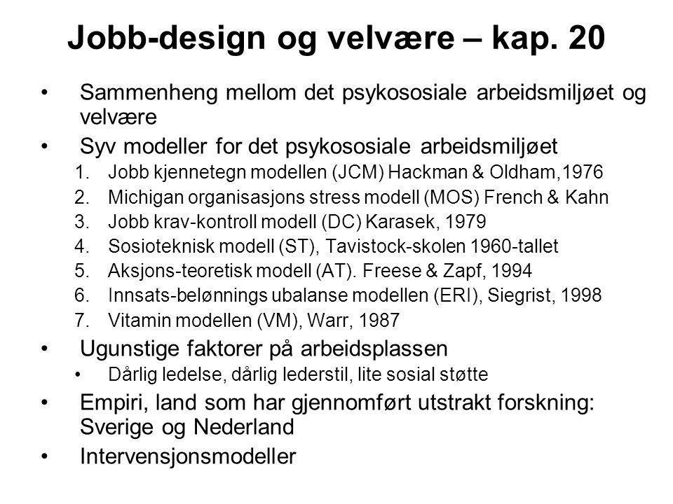 Jobb-design og velvære – kap. 20 Sammenheng mellom det psykososiale arbeidsmiljøet og velvære Syv modeller for det psykososiale arbeidsmiljøet 1.Jobb