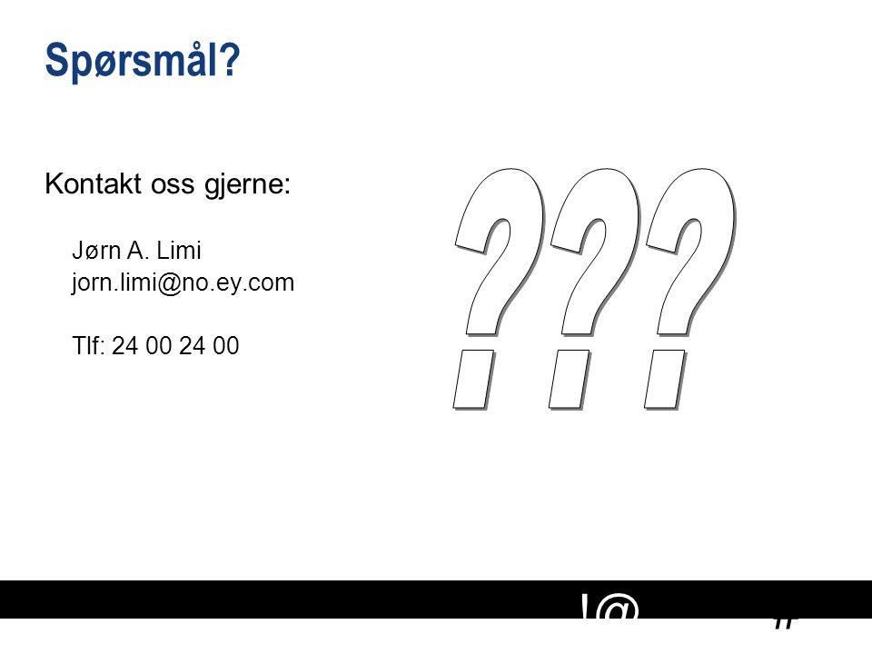# !@ Spørsmål? Kontakt oss gjerne: Jørn A. Limi jorn.limi@no.ey.com Tlf: 24 00 24 00