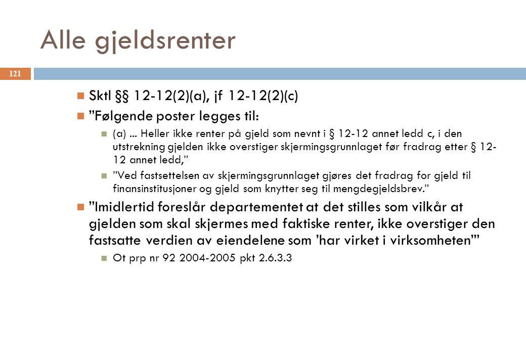Alle gjeldsrenter Sktl §§ 12-12(2)(a), jf 12-12(2)(c) Følgende poster legges til: (a)...