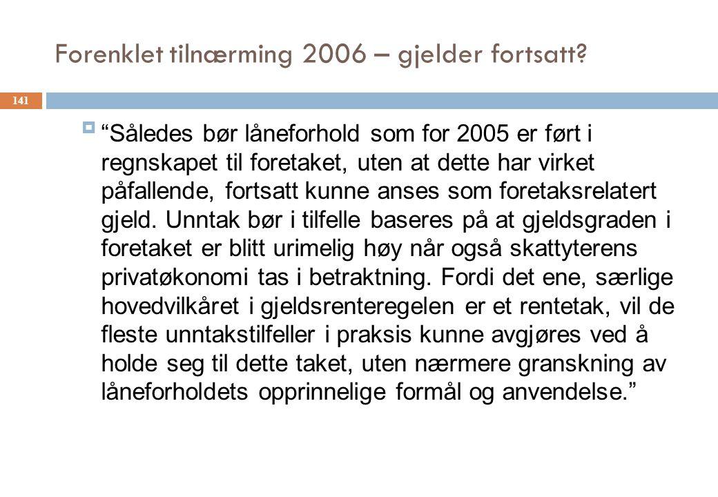 Forenklet tilnærming 2006 – gjelder fortsatt.