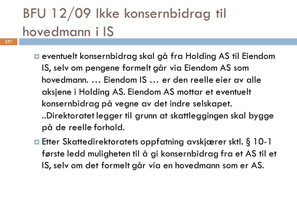 BFU 12/09 Ikke konsernbidrag til hovedmann i IS  eventuelt konsernbidrag skal gå fra Holding AS til Eiendom IS, selv om pengene formelt går via Eiendom AS som hovedmann.